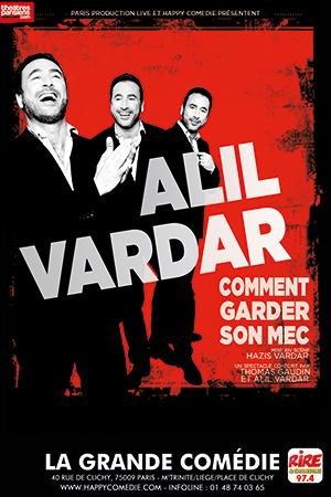 Affiche du spectacle : Alil Vardar – Comment garder son mec