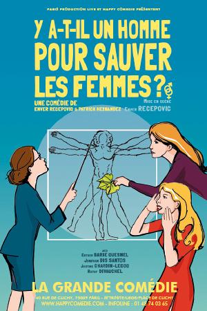 Affiche du spectacle : Y a-t-il un homme pour sauver les femmes ?