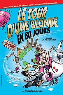 Affiche du spectacle : Le Tour d'une blonde en 80 jours