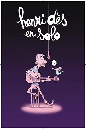Affiche du spectacle : HENRI DES EN SOLO – Spectacle Annulé