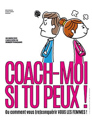 Affiche du spectacle : Coach-moi si tu peux !