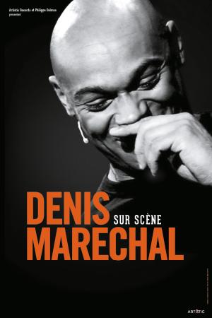 Affiche du spectacle : Denis Maréchal sur scène