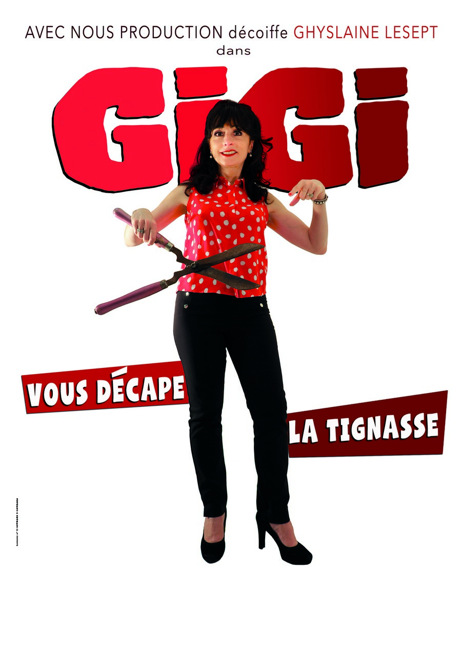 Affiche du spectacle : Gigi vous décape la tignasse