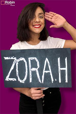Affiche du spectacle : Zora H