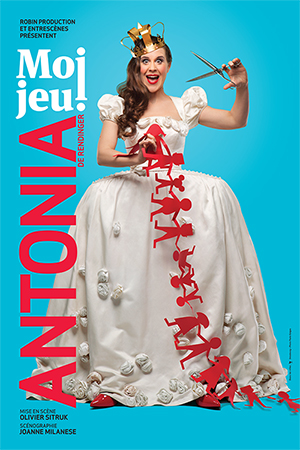 Affiche du spectacle : Antonia de RENDINGER – Moi jeu !