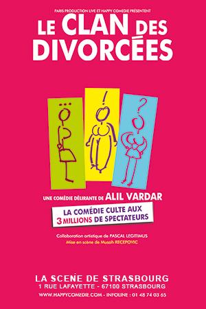 Affiche du spectacle : Le Clan des divorcées (Strasbourg)