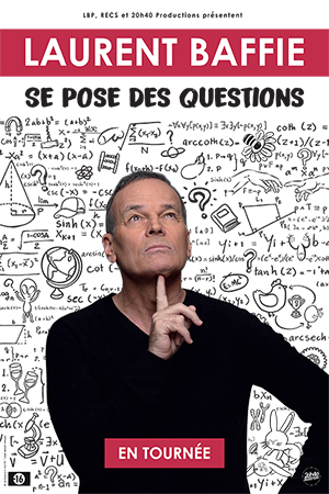 Affiche du spectacle : Laurent Baffie se pose des questions