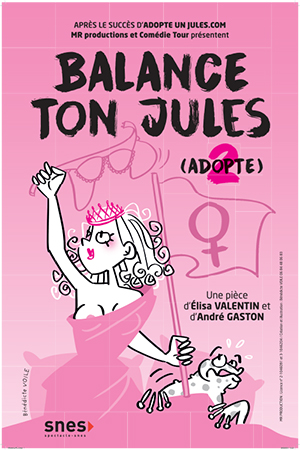 Affiche du spectacle : Adopte 2 – Balance ton Jules