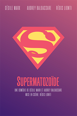 Affiche du spectacle : Supermatozoide